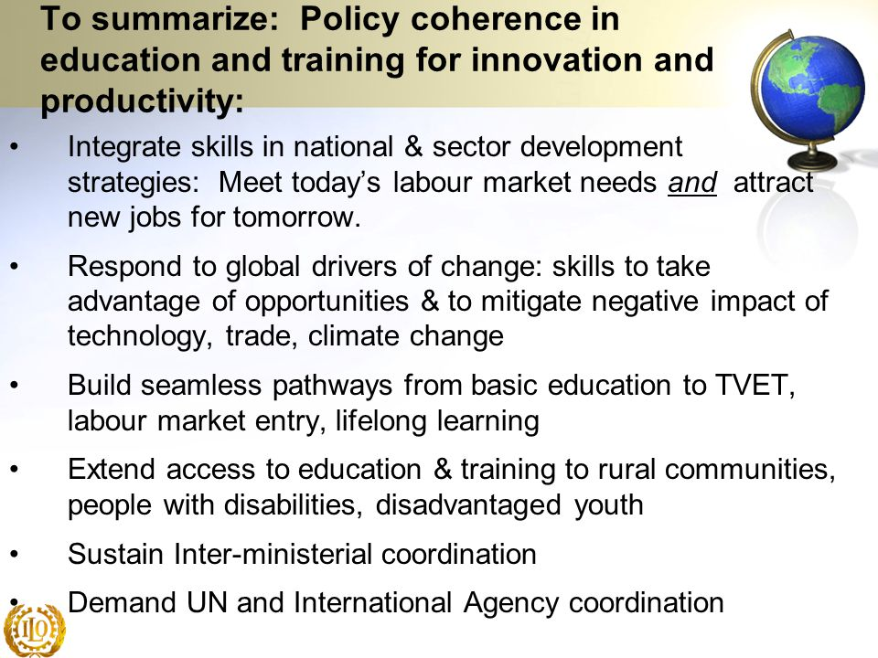 To summarize: Policy coherence in education and training for innovation and productivity: Integrate skills in national & sector development strategies
