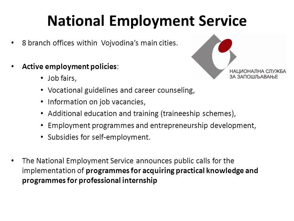 National Employment Service 8 branch offices within Vojvodina's main cities.