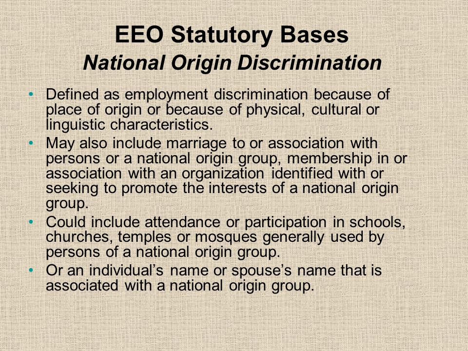 EEO Statutory Bases Age Discrimination Occurs when an individual 40 or over is treated unfavorably in terms or conditions of employment.