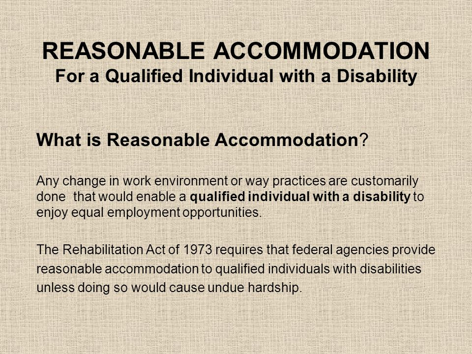 REASONABLE ACCOMMODATION Religious Accommodation An employer is required to reasonably accommodate the religious belief of an employee or prospective