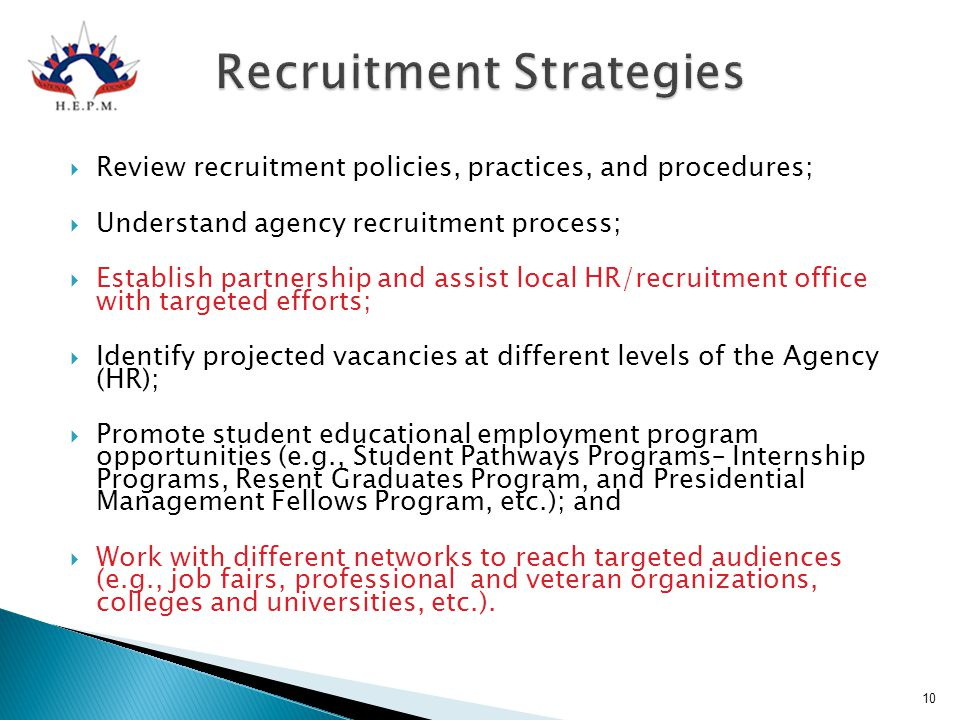  Review recruitment policies, practices, and procedures;  Understand agency recruitment process;  Establish partnership and assist local HR/recruit