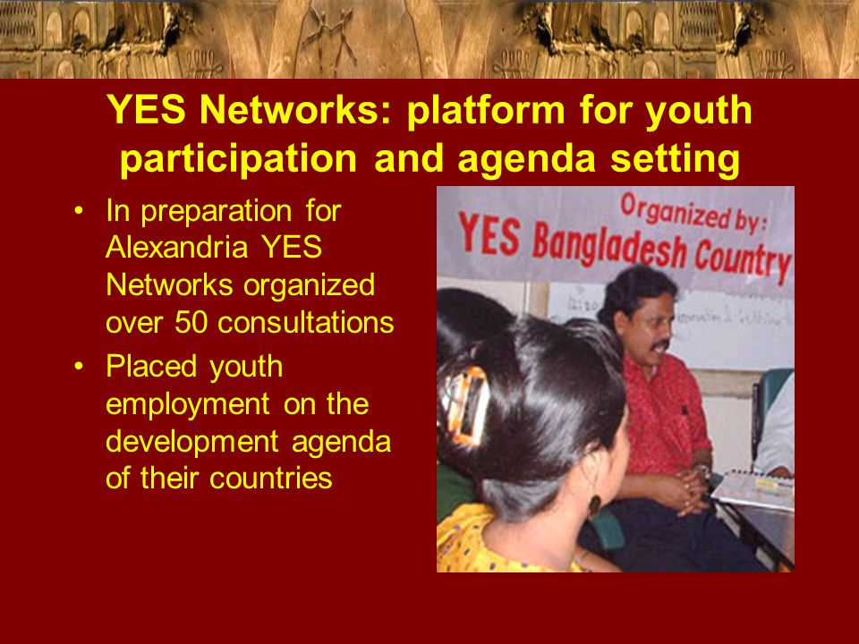 YES Networks: platform for youth participation and agenda setting In preparation for Alexandria YES Networks organized over 50 consultations Placed yo