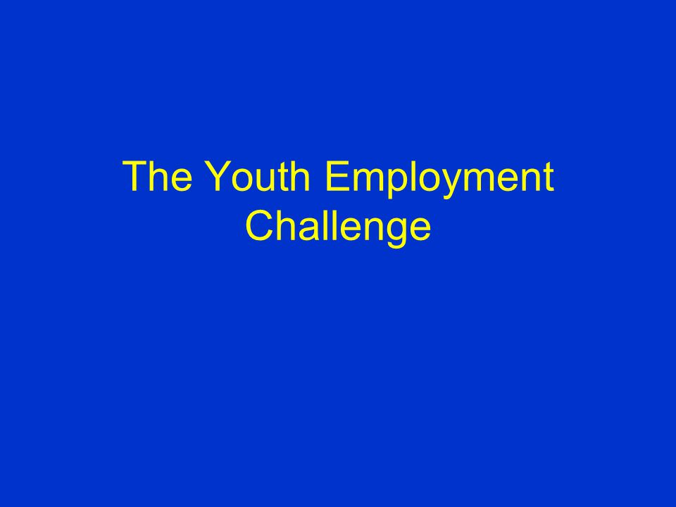 Consider this: There are a billion youth between the ages of 15- 24 850 million of them live in developing countries.