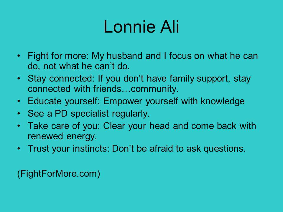 Lonnie Ali Fight for more: My husband and I focus on what he can do, not what he can't do.
