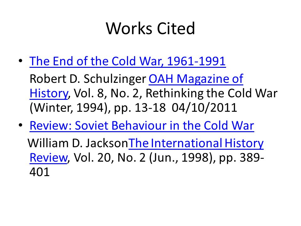 Works Cited The End of the Cold War, 1961-1991 Robert D.