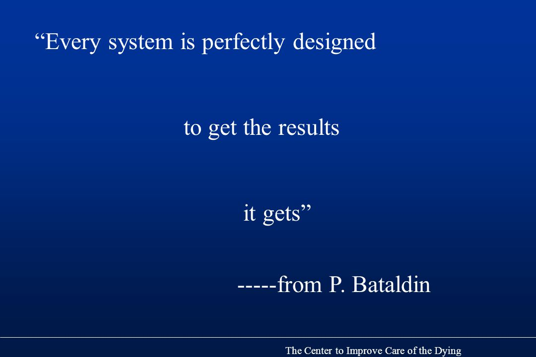 Every system is perfectly designed to get the results it gets -----from P.