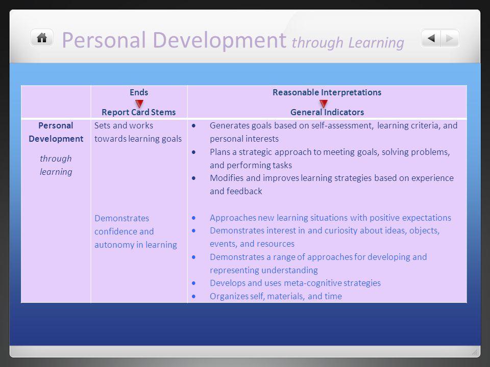 Personal Development through Learning Ends Report Card Stems Reasonable Interpretations General Indicators Personal Development through learning Sets