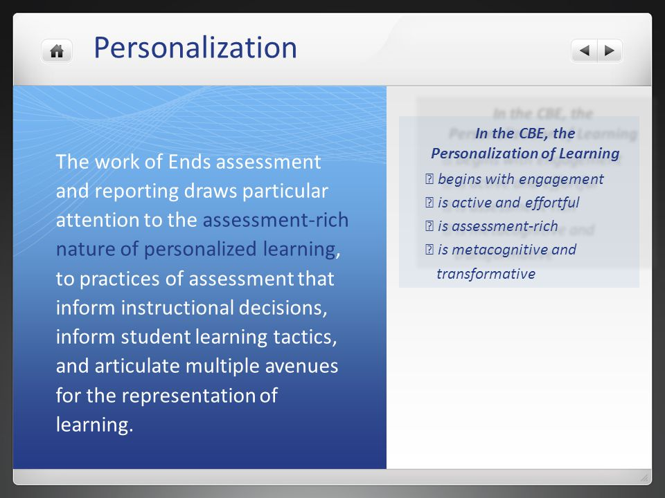 Personalization The work of Ends assessment and reporting draws particular attention to the assessment-rich nature of personalized learning, to practi