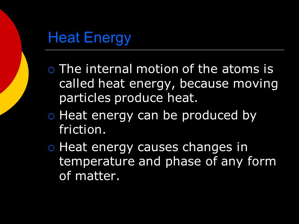 Chemical Energy  Chemical Energy is required to bond atoms together.