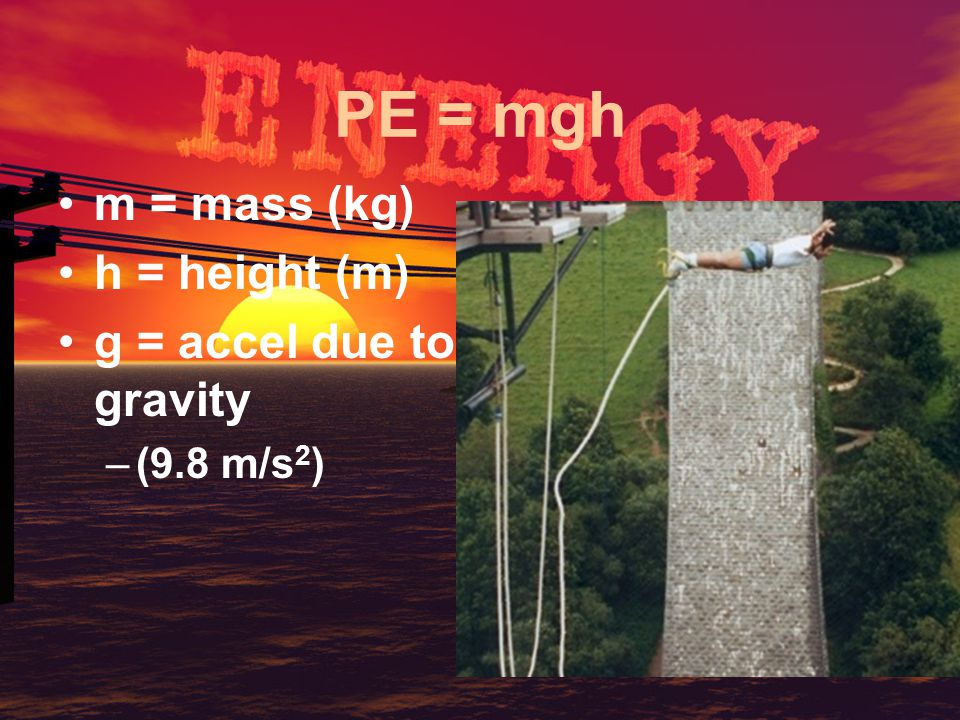 Potential Kinetic energy of position or energy in storage. –Water behind a dam –Hammer over head –Food on the plate energy of motion, the form capable