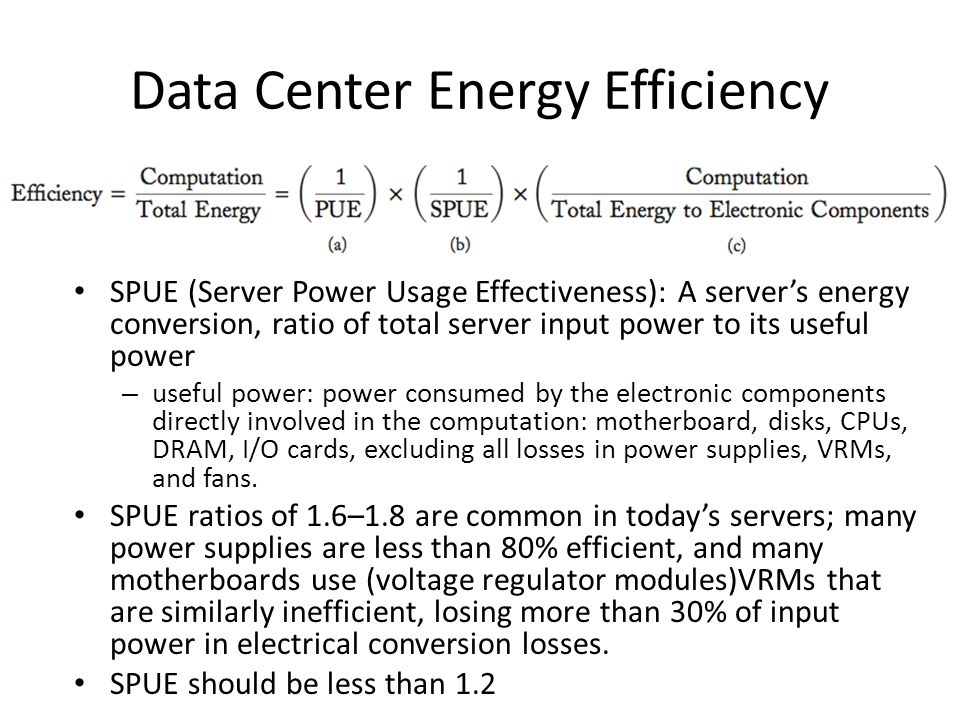 Data Center Energy Efficiency SPUE (Server Power Usage Effectiveness): A server's energy conversion, ratio of total server input power to its useful p