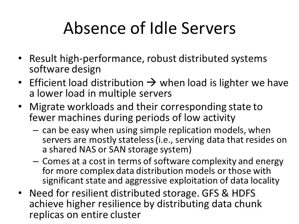 Absence of Idle Servers Result high-performance, robust distributed systems software design Efficient load distribution  when load is lighter we have