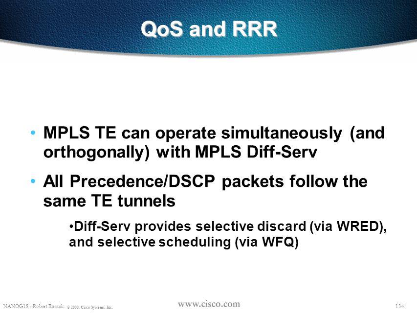 133 © 1999, Cisco Systems, Inc. QoS and RRR 133 © 1999, Cisco Systems, Inc.