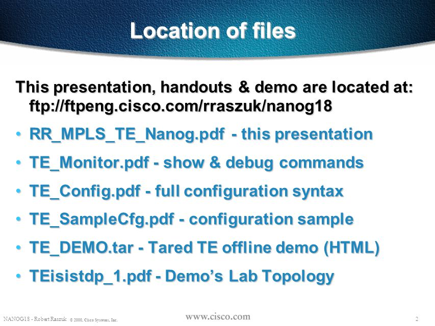 72 NANOG18 - Robert Raszuk © 2000, Cisco Systems, Inc.
