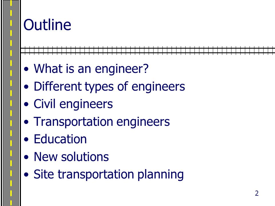 2 Outline What is an engineer.
