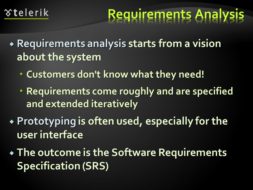  The Software Requirements Specification (SRS) is a formal requirements document  It describes in details:  Functional requirements  Business processes  Actors and use-cases  Non-functional requirements  E.g.