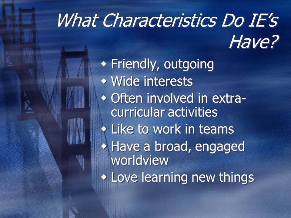 What Characteristics Do IE's Have.