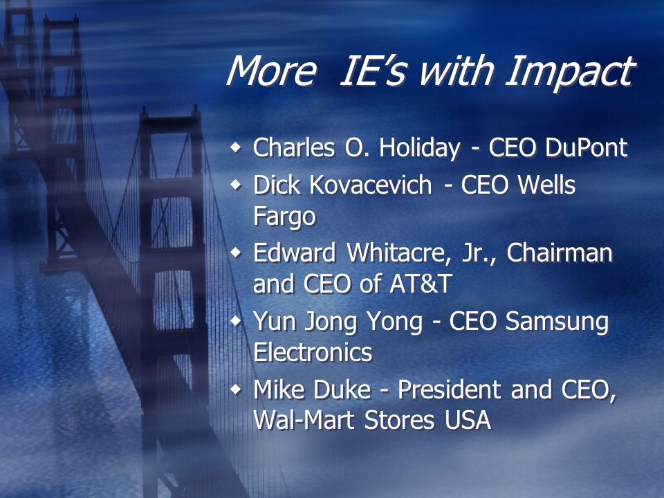 Even More IE's With Impact  Drew Brees - NFL Quarterback  Charles Armstrong - President of Seattle Mariners  Tom Landry - Former Dallas Cowboys Coach  Maj Gen Robert L.
