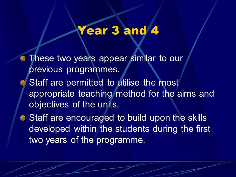 Year 3 and 4 These two years appear similar to our previous programmes.
