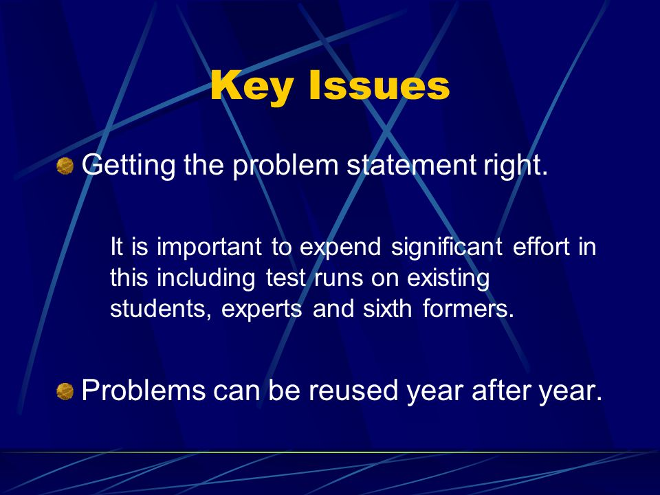 Key Issues Getting the problem statement right.