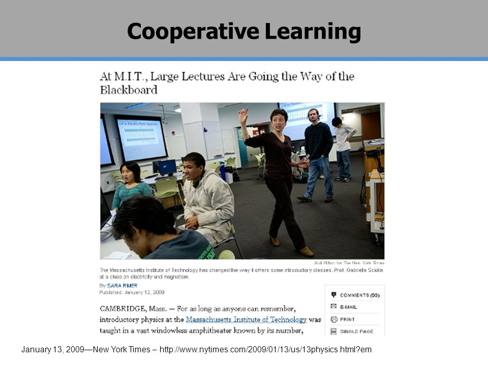 Cooperative Learning January 13, 2009—New York Times – http://www.nytimes.com/2009/01/13/us/13physics.html?em
