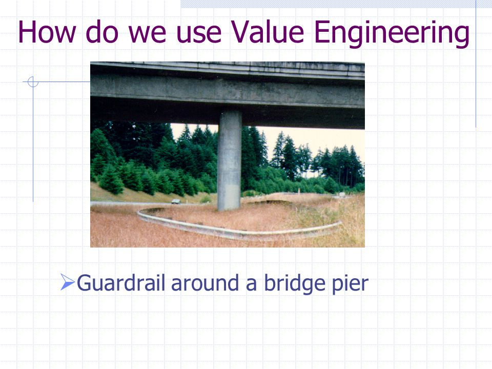 How do we use Value Engineering  Guardrail around a bridge pier