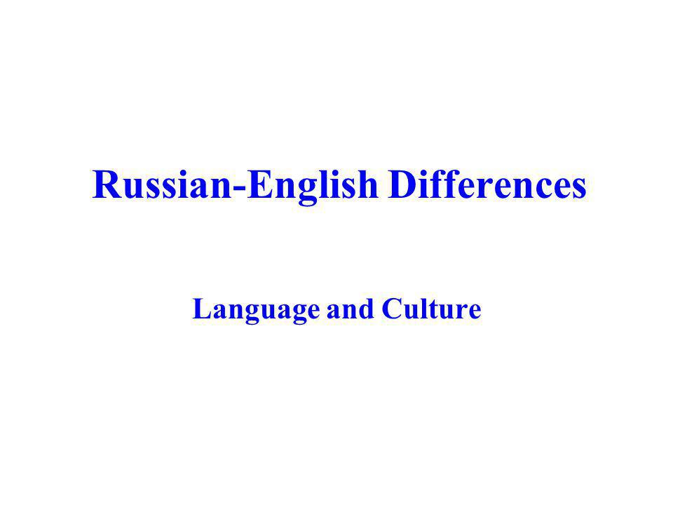 Russian-English Differences Language and Culture