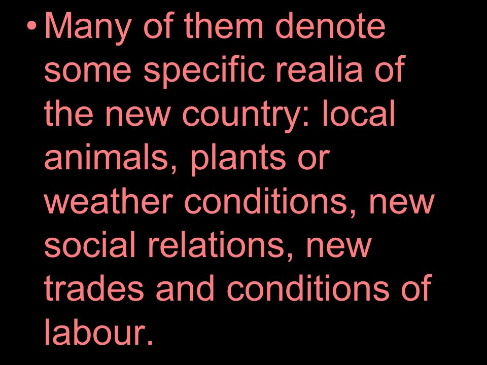 The local words for new notions penetrate into the English language and later on may become international.