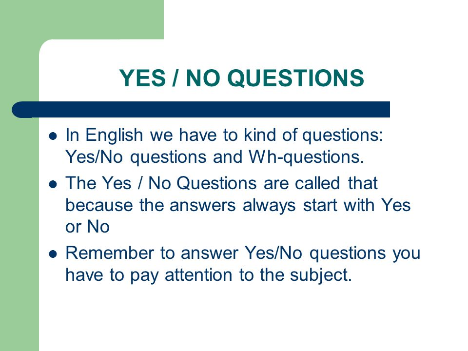 YES / NO QUESTIONS Affirmative Statement: Yes / No question: Short Answers: Full /Complete Answers: John and Peter students.
