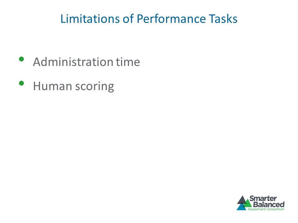 General Guidelines for Developing Performance Tasks Integrate knowledge and skills Measure understanding, research skills, analysis, and the ability to provide relevant evidence Require student to plan, write, revise, and edit Reflect a real-world task Demonstrate knowledge and skills Allow for multiple points of view Feasible for classroom environment