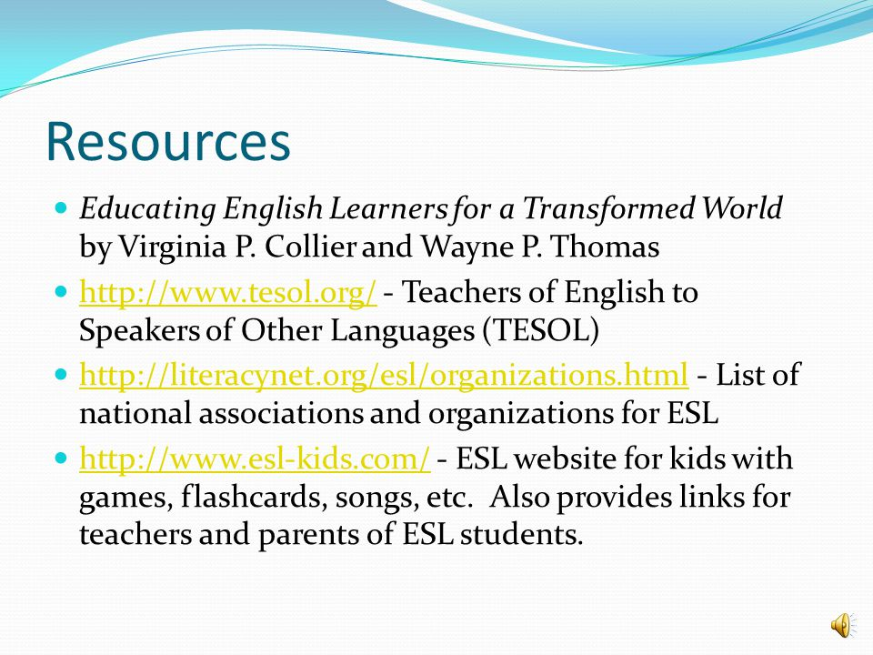Materials for ELL Tweens Magazines – Good resources for clipping and speaking activities Games – Help students with verbal and written language