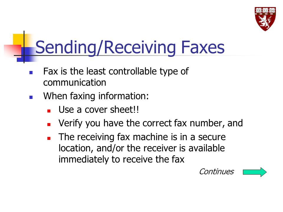 Sending/Receiving Faxes Fax is the least controllable type of communication When faxing information: Use a cover sheet!.
