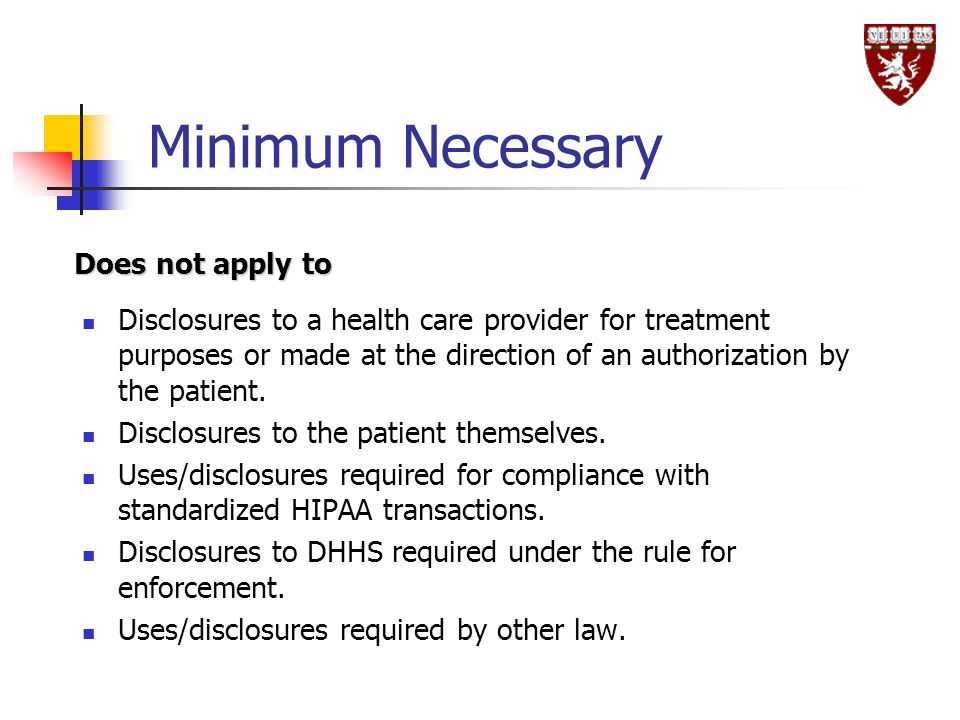 Minimum Necessary Disclosures to a health care provider for treatment purposes or made at the direction of an authorization by the patient.
