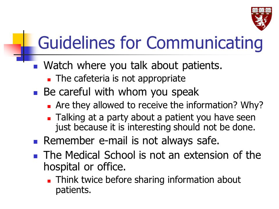 Guidelines for Communicating Watch where you talk about patients.