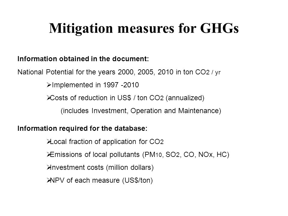 Information obtained in the document: National Potential for the years 2000, 2005, 2010 in ton CO 2 / yr  Implemented in 1997 -2010  Costs of reduct