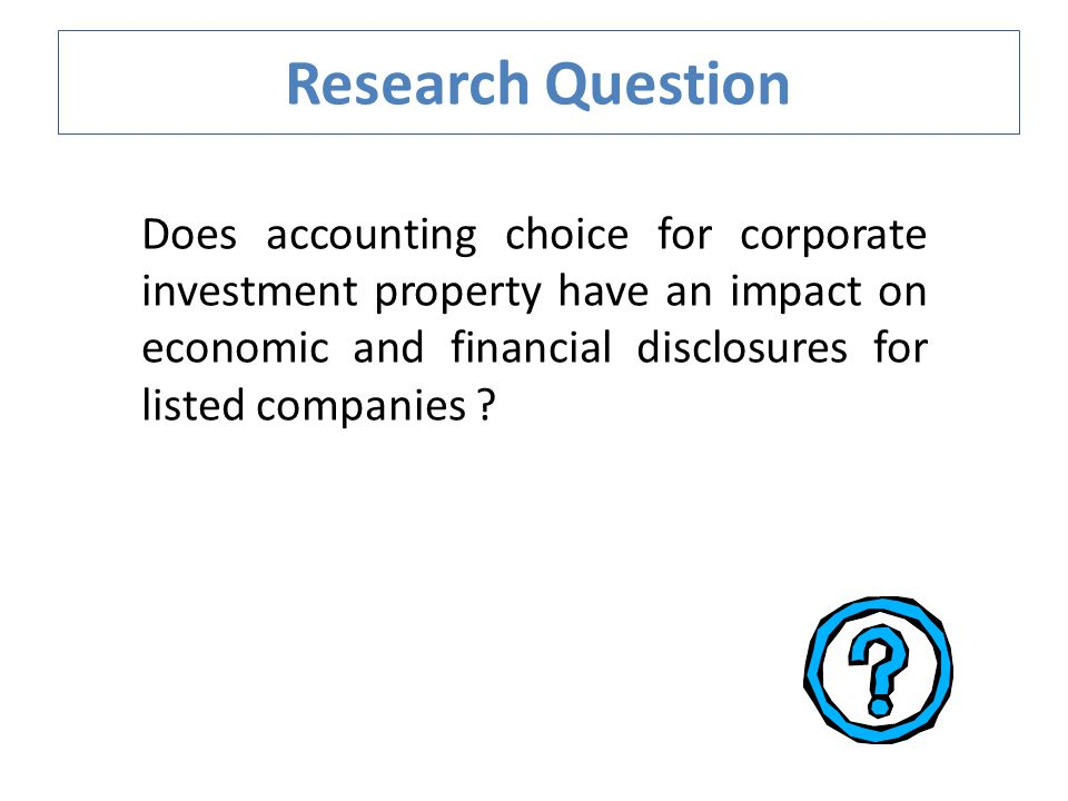 Aim Understand accounting choice of listed companies concerning their investment property Estimate the impact of this choice on their consolidated financial statement