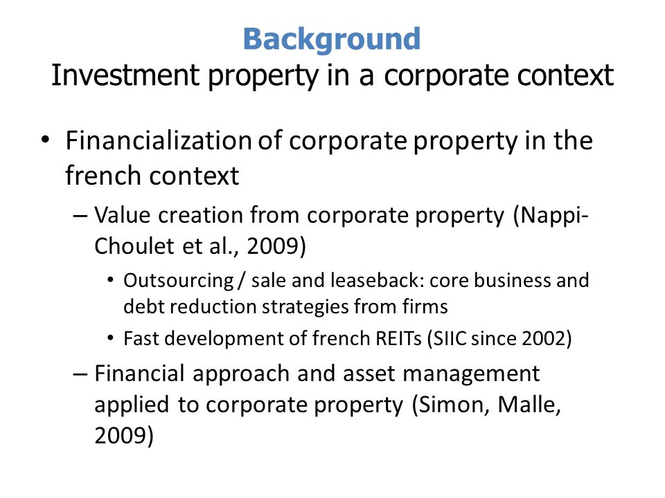 Background Investment property in a corporate context IFRS Standards (January 1 st 2005) – Owner-occupied property (IAS 16) vs.