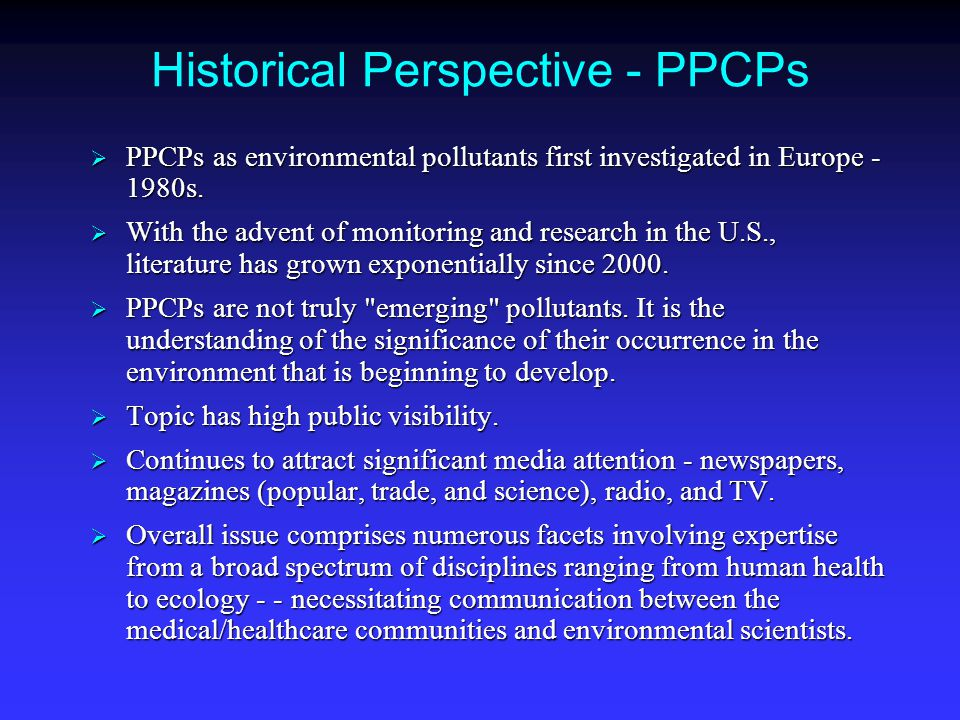 further truisms regarding Environmental Monitoring  What one finds usually depends on what one aims to search for.