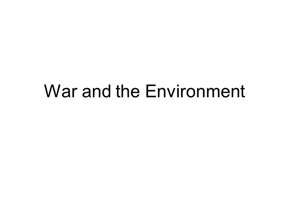 Use of Environment as a Weapon Deliberate Spread of Natural Plagues World War I - Italian Alps World War II - Allied Dam Busting