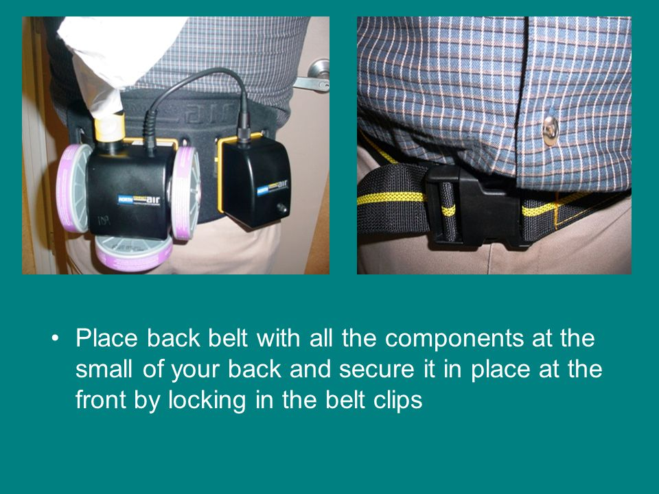 Place back belt with all the components at the small of your back and secure it in place at the front by locking in the belt clips