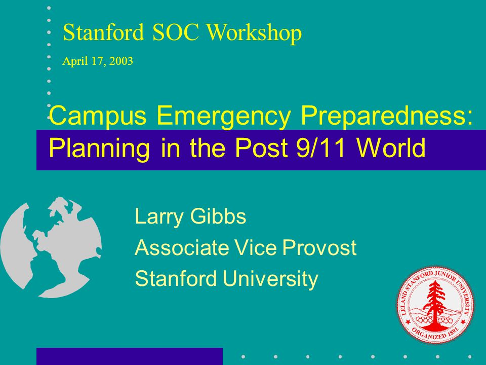 SOC WORKSHOP AGENDA Emergency Preparedness Planning at Stanford Updated SOC Guidelines SOC Building Assignments and Inspection Procedures Public Safety Preparedness Announcements – Susie Claxton