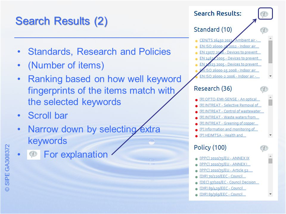 © SIPE GA Standards, Research and Policies (Number of items) Ranking based on how well keyword fingerprints of the items match with the selected keywords Scroll bar Narrow down by selecting extra keywords For explanation Search Results (2)