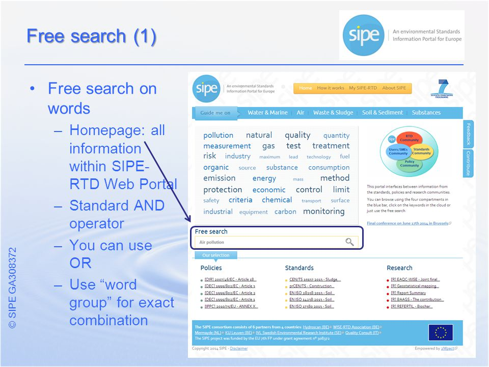 © SIPE GA Free search on words – –Homepage: all information within SIPE- RTD Web Portal – –Standard AND operator – –You can use OR – –Use word group for exact combination Free search (1)