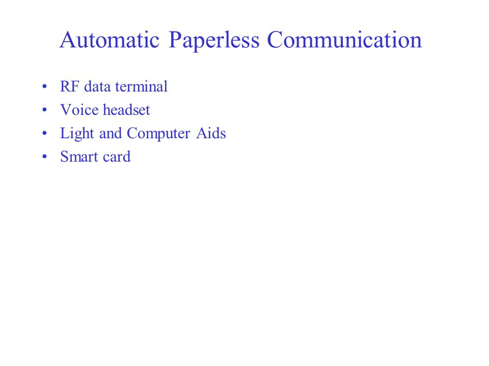Automatic Paperless Communication RF data terminal Voice headset Light and Computer Aids Smart card