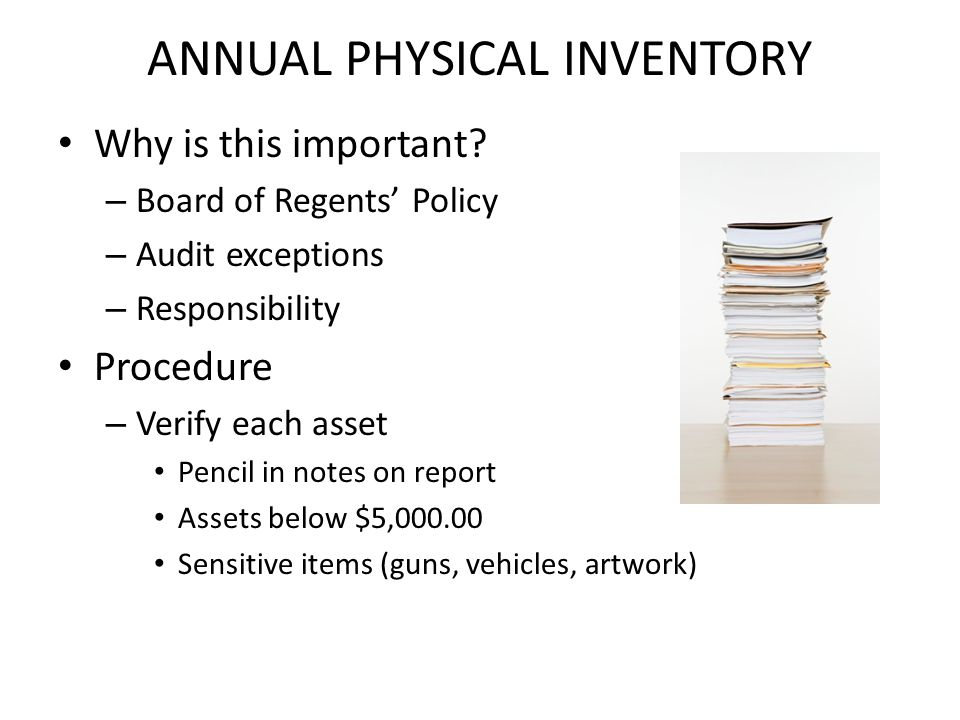 ANNUAL PHYSICAL INVENTORY Why is this important.