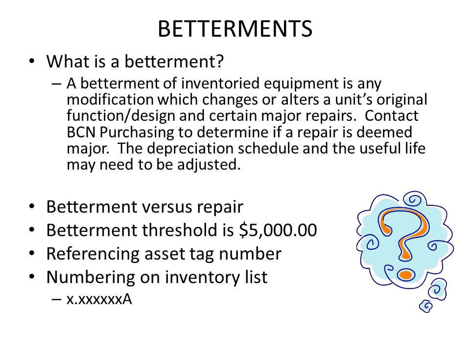 BETTERMENTS What is a betterment.