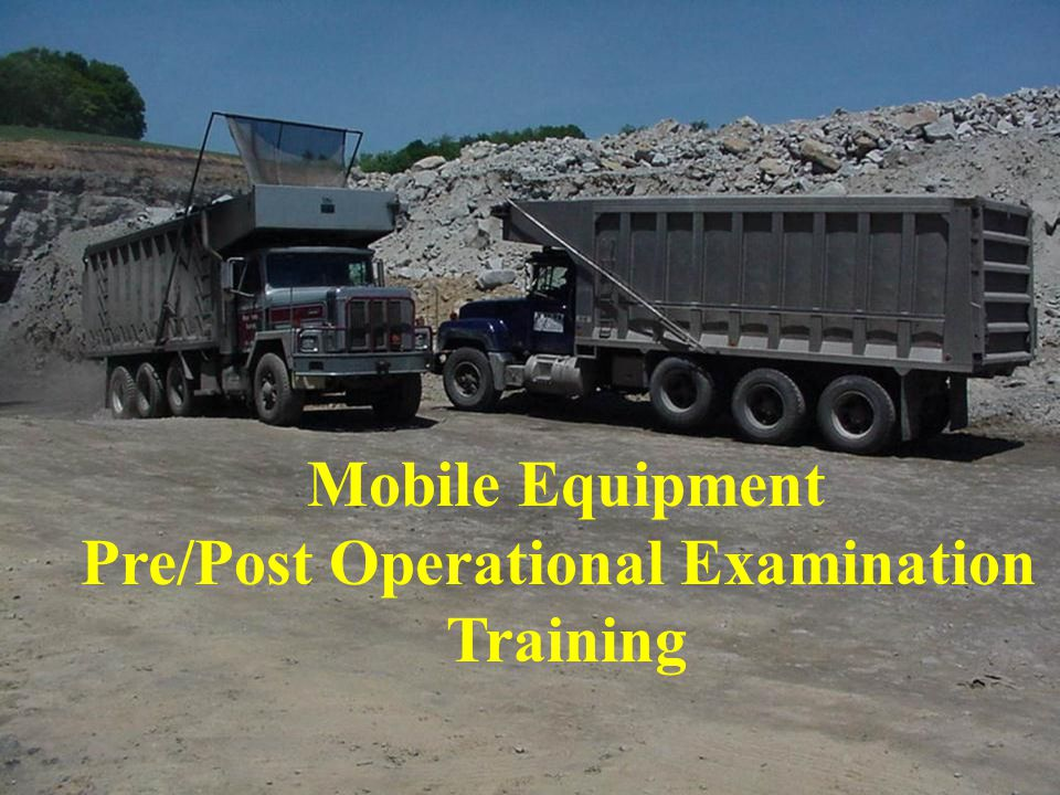 Mobile Equipment Pre/Post Operational Examination Training
