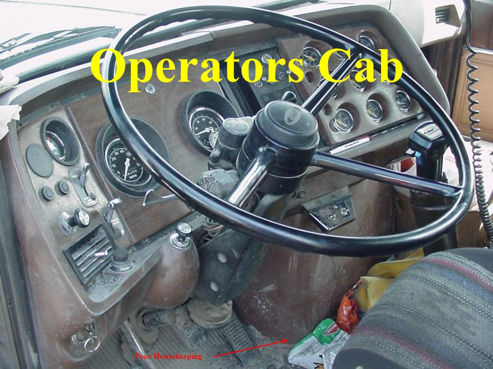 Operators Cab Poor Housekeeping