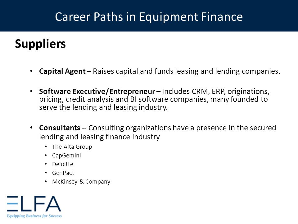 Suppliers Capital Agent – Raises capital and funds leasing and lending companies.