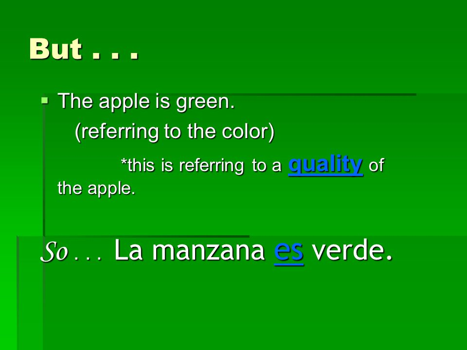 But...  The apple is green.